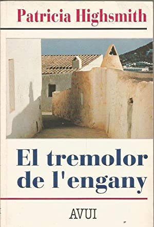 EL TREMOLOR DE L ENGANY: Highsmith,Patricia