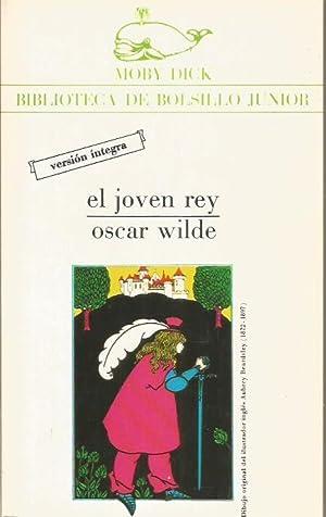 EL JOVEN REY: Wilde,Oscar