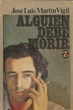 ALGUIEN DEBE MORIR: Martín Vigil,Jose Luis