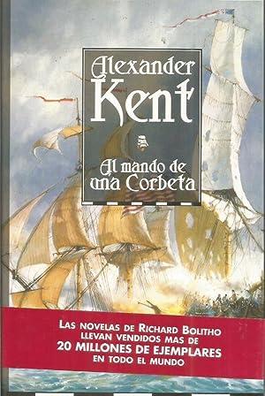 AL MANDO DE UNA CORBETA: Kent,Alexander