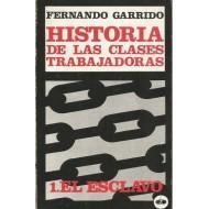 HISTORIA DE LAS CLASES TRABAJADORAS 1 EL: Garrido,Fernando
