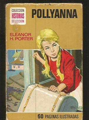 POLLYANNA Historias Selección Mujercitas nº 2: Porter,Eleanor H.