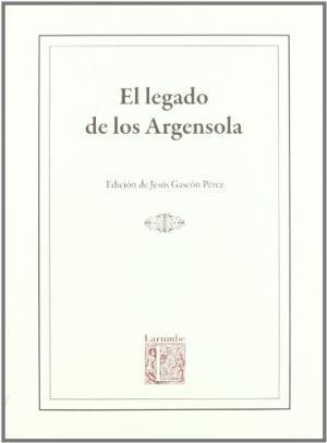 EL LEGADO DE LOS ARGENSOLA: Gascón Pérez,Jesus