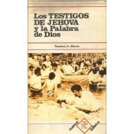 LOS TESTIGOS DE JEHOVÁ Y LA PALABRA: Martín,Teodoro H.