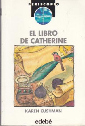 EL LIBRO DE CATHERINE: Cushman,Karen