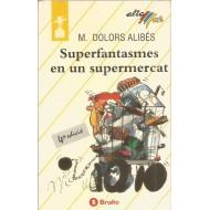 SUPERFANTASMES EN UN SUPERMERCAT: Alibés,Maria Dolors