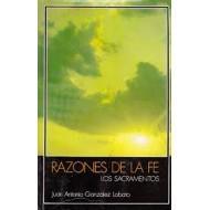 RAZONES DE LA FE Los sacramentos: González Lobato,José Antonio
