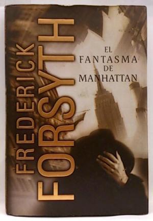 EL FANTASMA DE MANHATTAN: Forsyth,Frederick