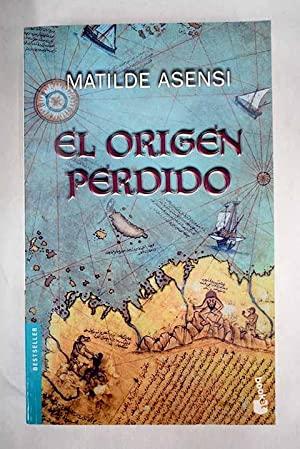 EL ORÍGEN PERDIDO: Asensi,Matilde