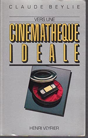 Vers una cinematheque ideale