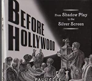 Before Hollywood. From shadow play to the silver screen