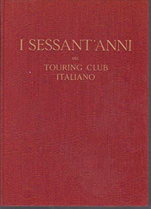 I sessant'anni del Touring Club Italiano 1894 - 1954
