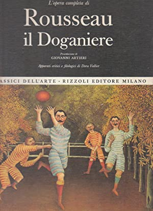 L'opera completa di Rousseau il Doganiere: Vallier Dora (a