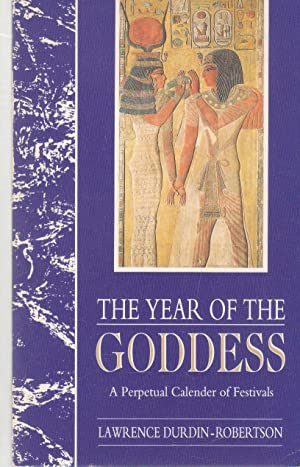 The year of the goddess. A perpetual calendar of festivals