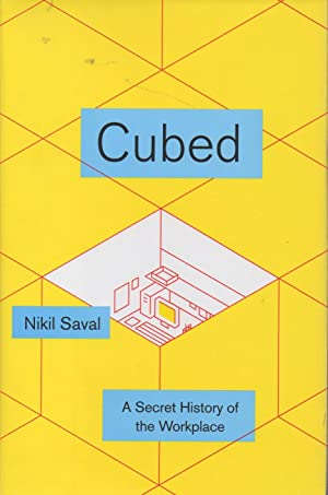 Cubed. A secret history of the workplace