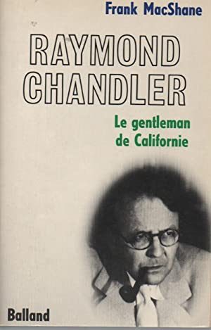 Raymond Chandler. Le gentleman de Californie