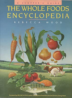 The whole foods encyclopedia. A shopper's guide