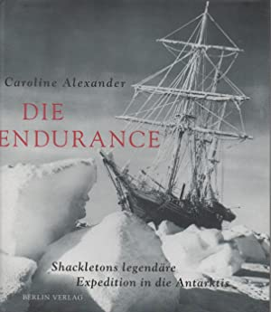 Die Endurance. Shackletons legendare Expedition in die Antarktis