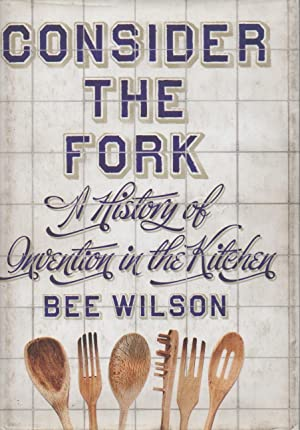 Consider the fork. A history of invention in the kitchen