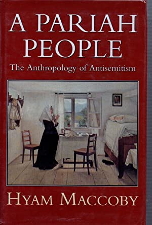 A Pariah People: The Anthropology of Antisemitism