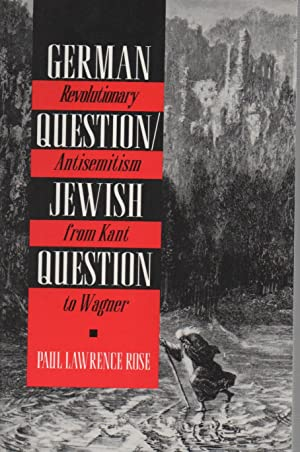 German Question/Jewish Question: Revolutionary Antisemitism from Kant to Wagner