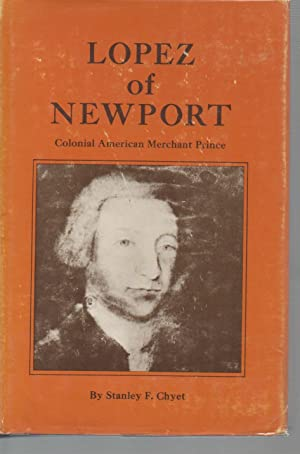 Lopez of Newport: Colonial American Merchant Prince