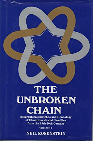 The unbroken chain: Biographical sketches and the genealogy of illustrious Jewish families from t...