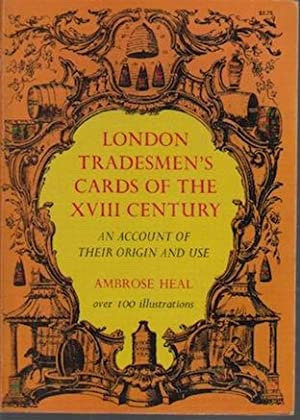 London tradesman's cards of the XVIII century. An account of their origin and use
