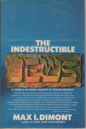THE INDESTRUCTIBLE JEWS Is There a Manifest Destiny in Jewish History?