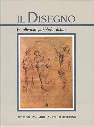 Il disegno. Le collezioni pubbliche italiane. Parte: Sciolla G. C.