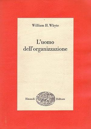 L'uomo dell'organizzazione: Whyte William H.