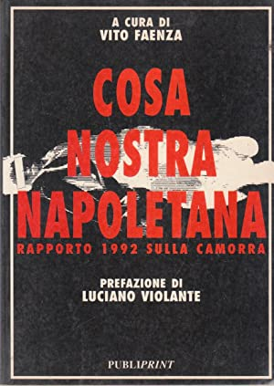 Cosa nostra napoletana. Rapporto 1992 sulla camorra: Faenza Vito (a