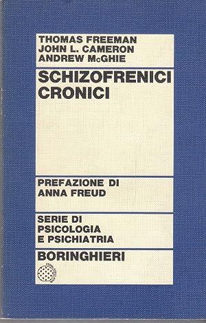 Schizofrenici cronici: Freeman Thomas / Cameron John L. / Mc Ghie Andrew