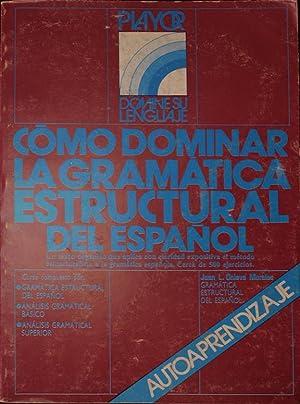 Cómo Dominar la Gramática Estructural del Español: Onieva Morales, Juan