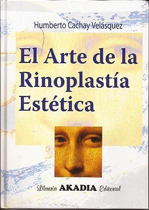 El arte de la rinoplastía estética: Cachay Velásquez, Humberto