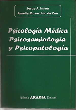 Psicología Médica Psicosemiologia Y Psicopatologia: Insua, Jorge A.