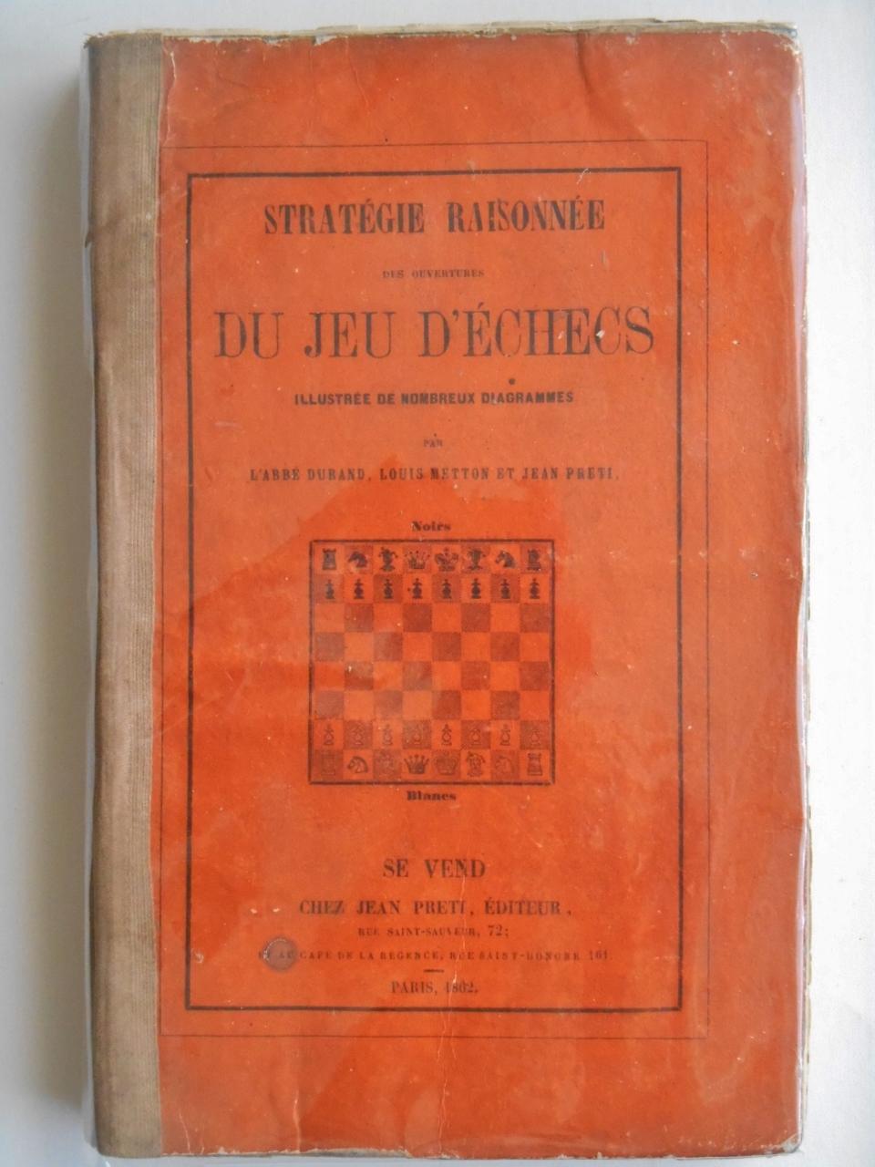 Strategie Raisonnee Des Ouvertures Du Jeu D U0026 39 Echecs   Illustr U00e9e De Nombreux Diagrammes  By Durand