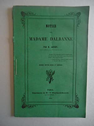 NOTICE SUR MADAME DALBANNE. Seconde édition revue: GOSSIN M