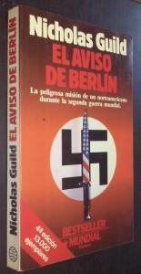 El aviso de Berlín. La peligrosa misión: GUILD, Nicholas: