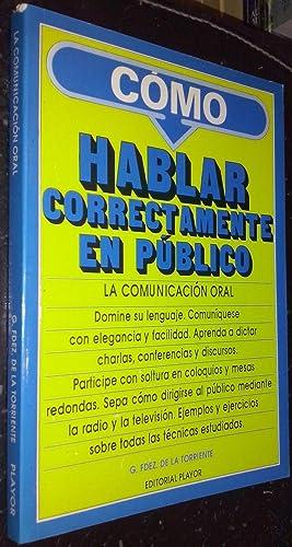 Cómo hablar correctamente en público. La comunicación: FERNÁNDEZ DE LA
