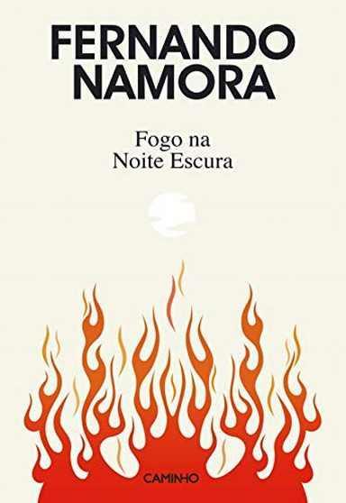 Fogo na noite escura : romance / Fernando Mora ; direcção de José Manuel Mendes ; prefácio de Joaquim Namorado. - Namora, Fernando