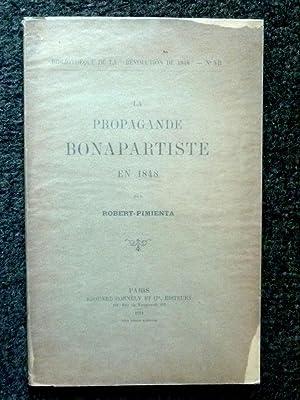 LA PROPAGANDE BONAPARTISTE EN 1848: ROBERT-PIMIENTA