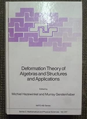 DEFORMATION THEORY OF ALGEBRAS AND STRUCTURES AND APPLICATIONS: HAZEWINKEL (M.), GERSTENHABER (M.),...