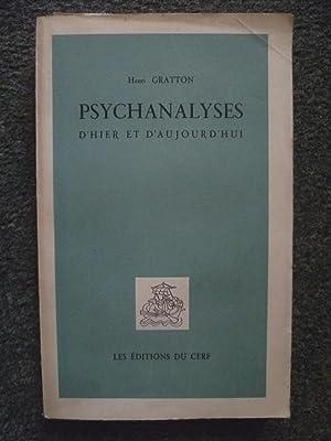 PSYCHANALYSES D'HIER ET D'AUJOURD'HUI COMME THERAPEUTIQUES, SCIENCES ET PHILOSOPHIES...