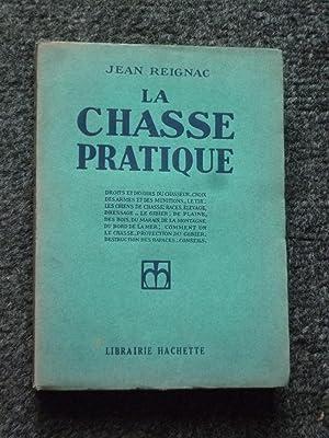 LA CHASSE PRATIQUE: REIGNAC (J.)