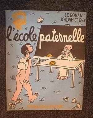 LE ROMAN D'ADAM ET EVE : L'ECOLE PATERNELLE: EFFEL (Jean)