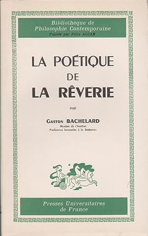 LA POETIQUE DE LA REVERIE: BACHELARD (G.)