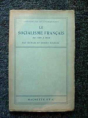 LE SOCIALISME FRANCAIS DE 1789 A 1848: BOURGIN (G. ET H.)