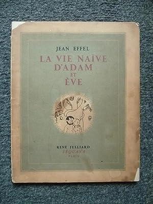 LA VIE NAIVE D'ADAM ET EVE: EFFEL (J.)
