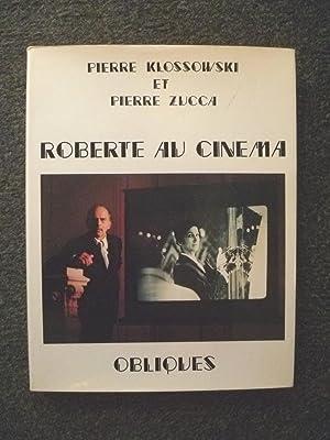 Roberte au cinéma: Pierre KLOSSOWSKI et